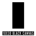 10 X 30 BLACK CANVAS - SALE! NOW $2.40/pc  (24 Count, $2.68/pc)